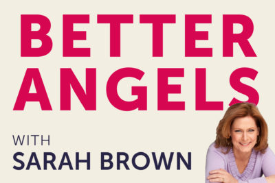 Sarah Brown talks to inspiring people in new Better Angels podcast series